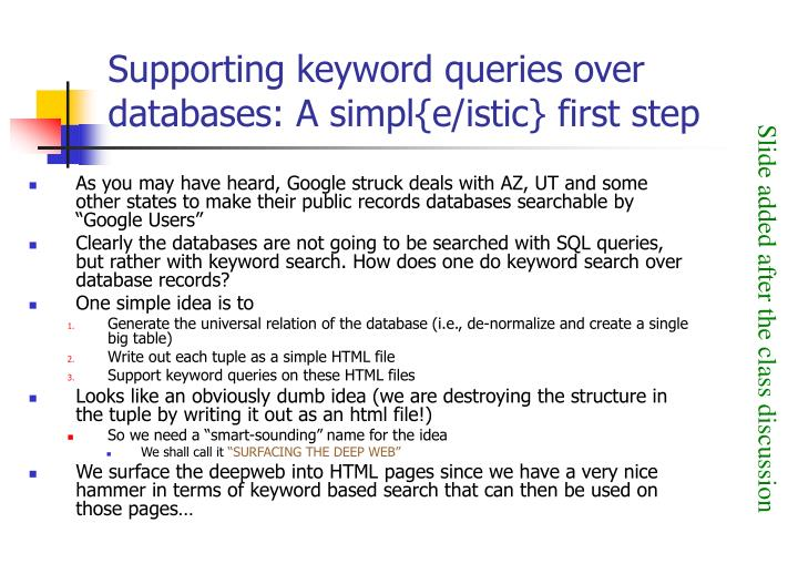 Supporting keyword queries over databases a simpl e istic first step