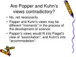 are popper and kuhn s views contradictory