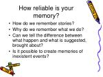how reliable is your memory