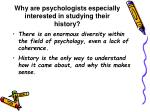 why are psychologists especially interested in studying their history