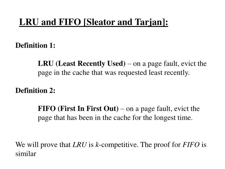 LRU and FIFO [Sleator and Tarjan]: