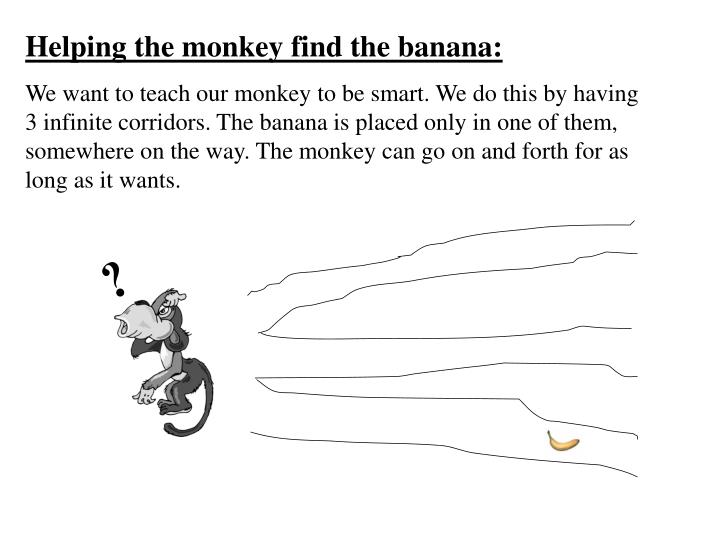 Helping the monkey find the banana: