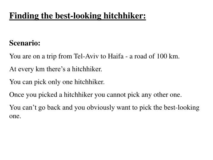Finding the best-looking hitchhiker: