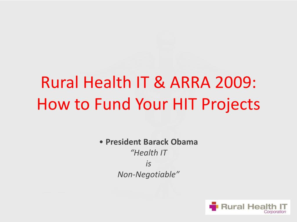 rural health it arra 2009 how to fund your hit projects l.