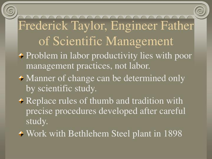 f w taylor is called the father of scientific management discuss his contribution and its importance Principles of scientific management, frederick winslow taylor (1911) chapter two the principles of scientific management the writer has found that there are three questions uppermost in the minds of men when they become interested in scientific management.