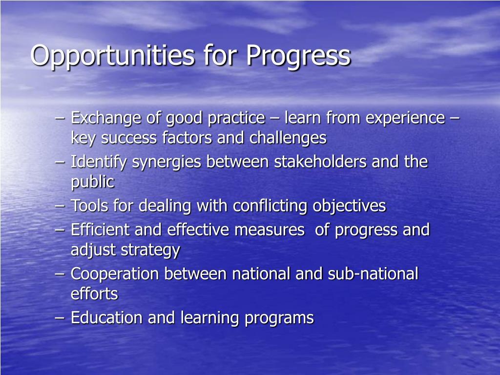 Opportunities for Progress