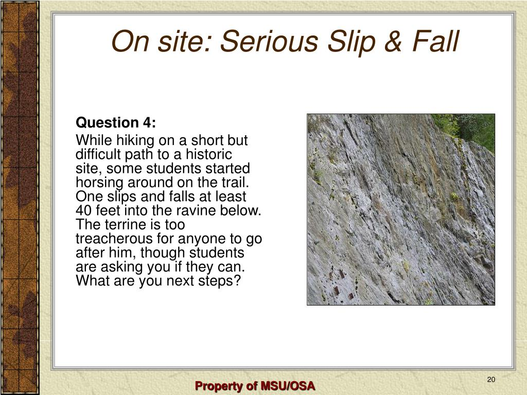 On site: Serious Slip & Fall