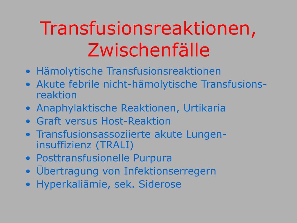 Transfusionsreaktionen, Zwischenfälle