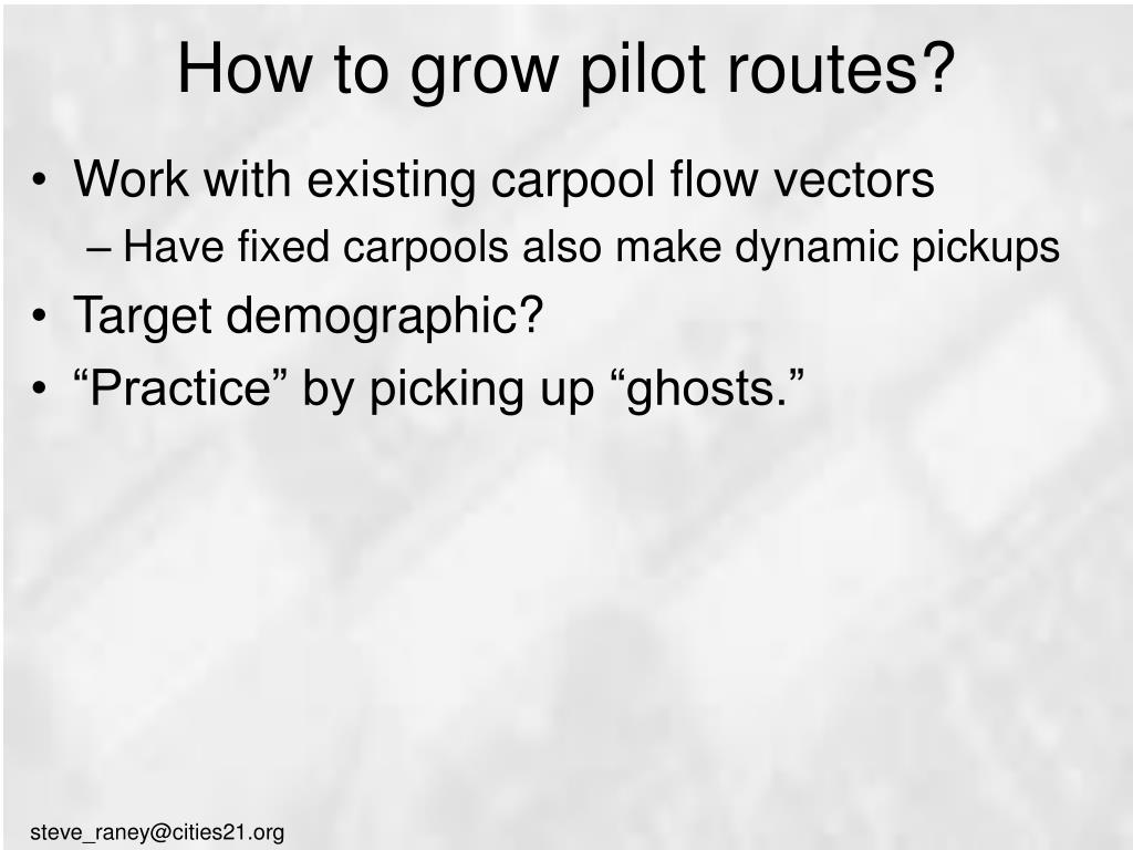 How to grow pilot routes?