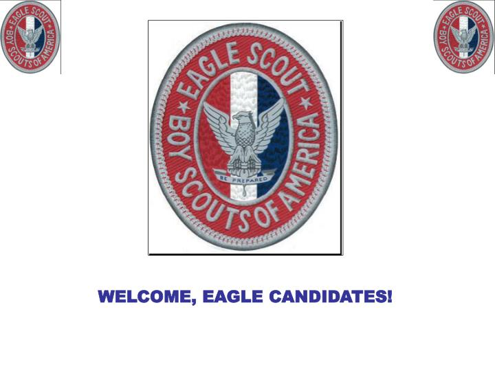 WELCOME, EAGLE CANDIDATES!