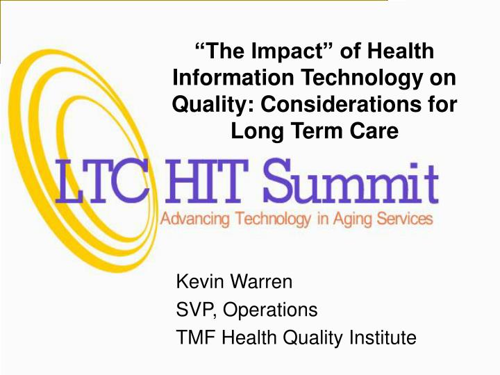 The impact of health information technology on quality considerations for long term care