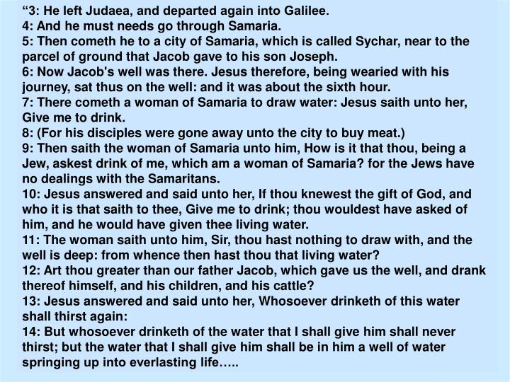 """""""3: He left Judaea, and departed again into Galilee."""