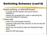switching schemes cont d