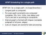 afap scheduling for a single path