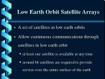 low earth orbit satellite arrays