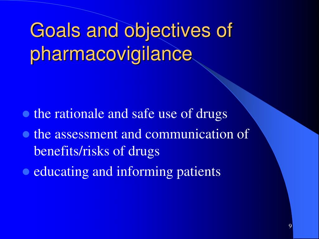 Goals and objectives of  pharmacovigilance