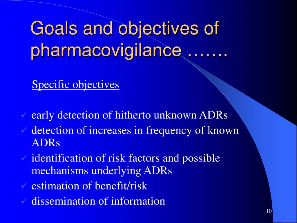 Goals and objectives of  pharmacovigilance …….