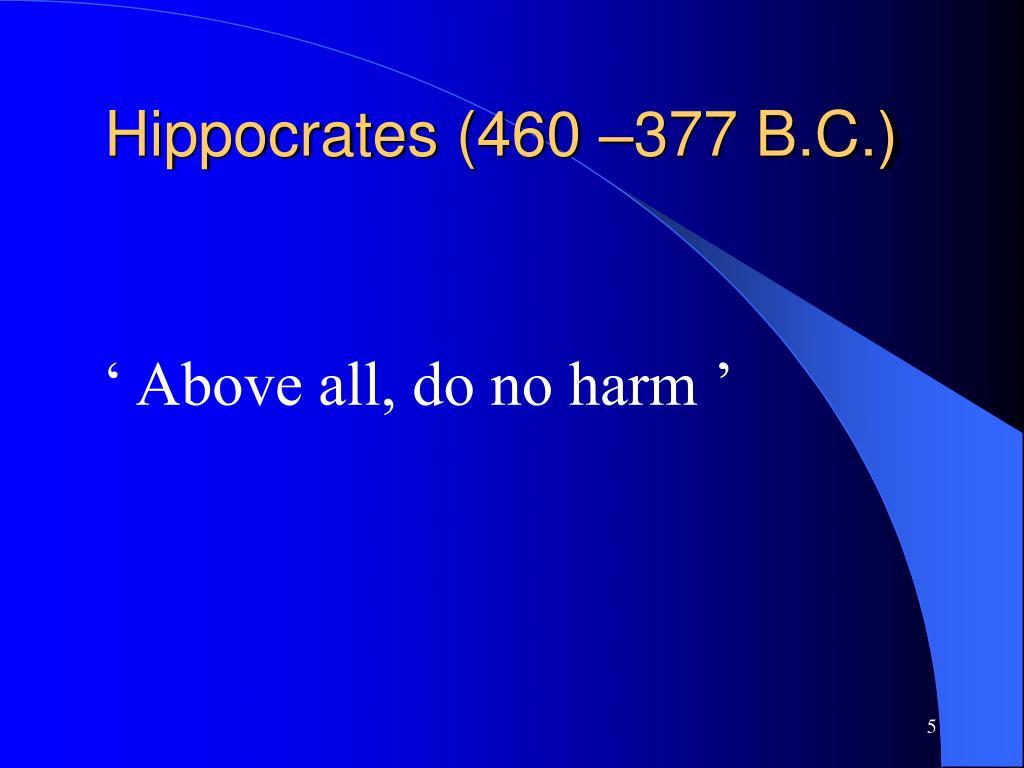Hippocrates (460 –377 B.C.)
