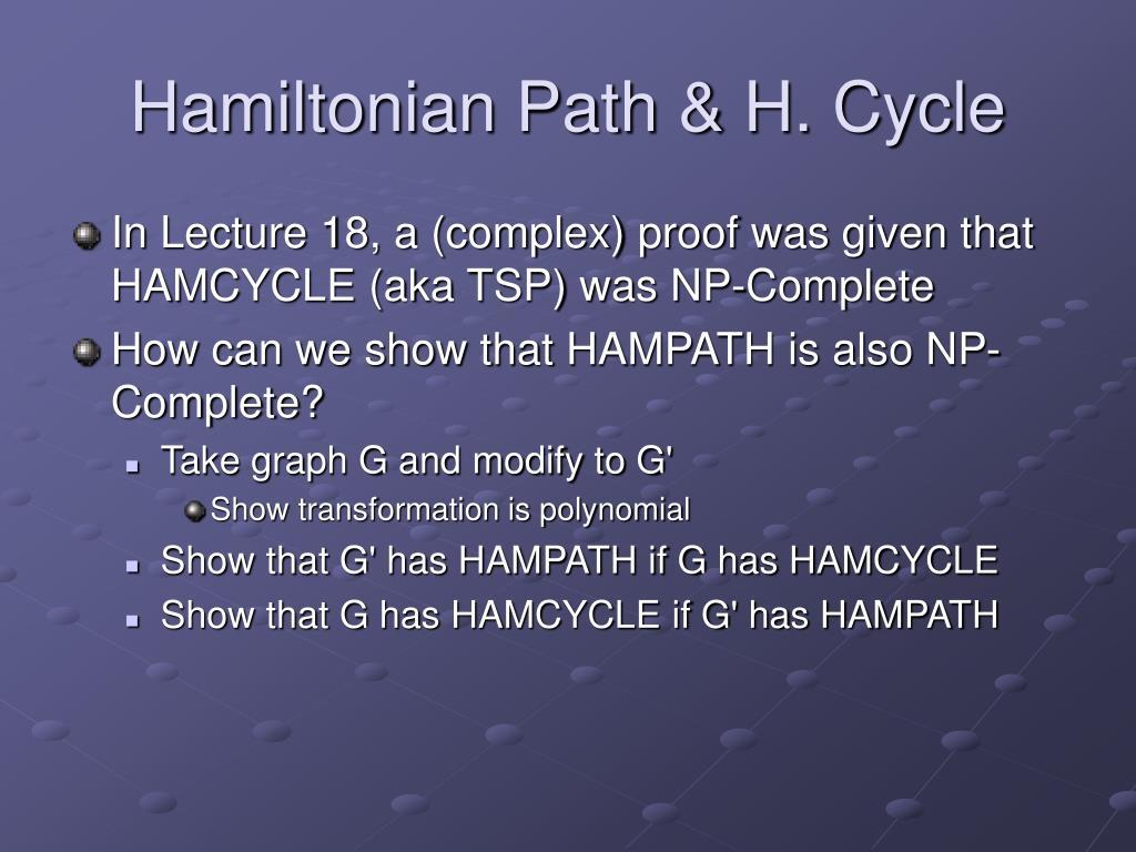 Hamiltonian Path & H. Cycle