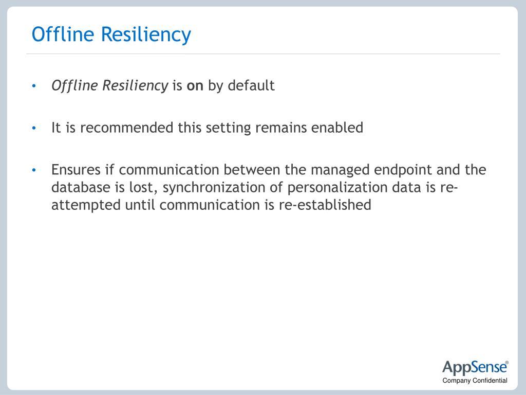 Offline Resiliency