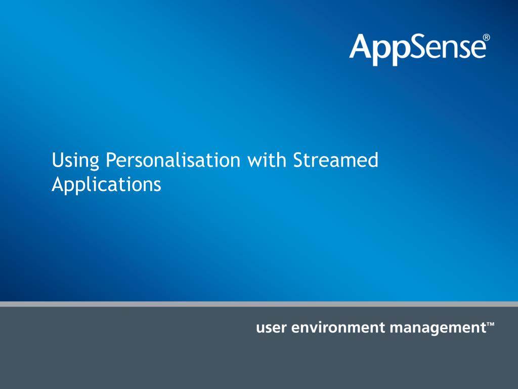 Using Personalisation with Streamed Applications