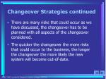 changeover strategies continued
