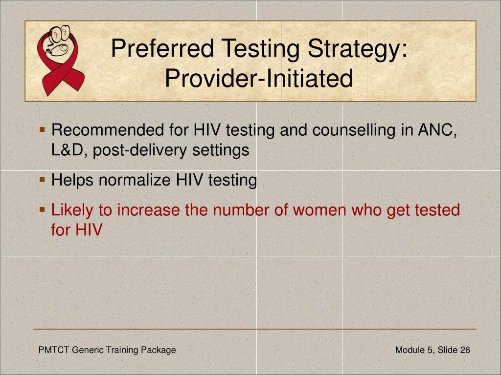 Preferred Testing Strategy:
