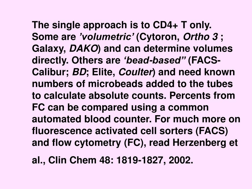 The single approach is to CD4+ T only. Some are