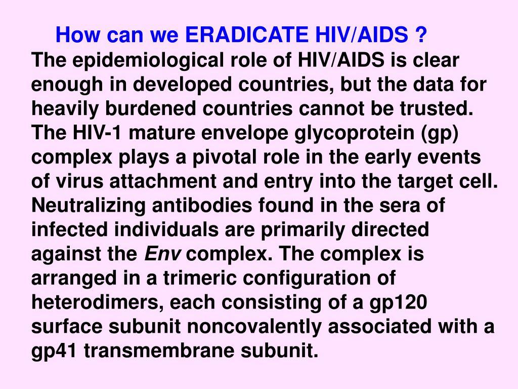 How can we ERADICATE HIV/AIDS ?