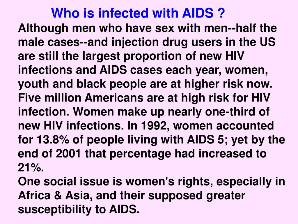 Who is infected with AIDS ?