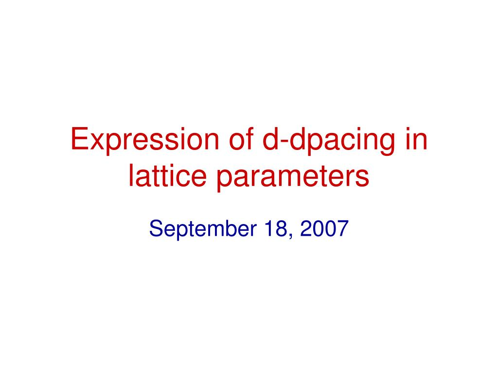 expression of d dpacing in lattice parameters l.