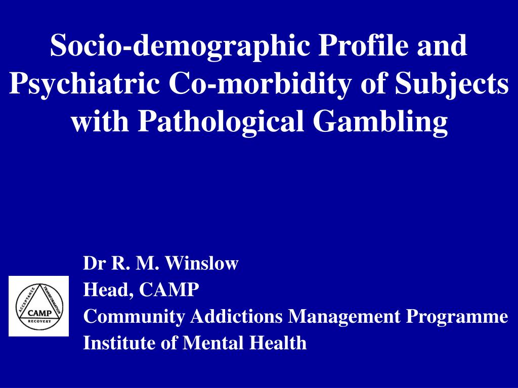 socio demographic profile and psychiatric co morbidity of subjects with pathological gambling l.
