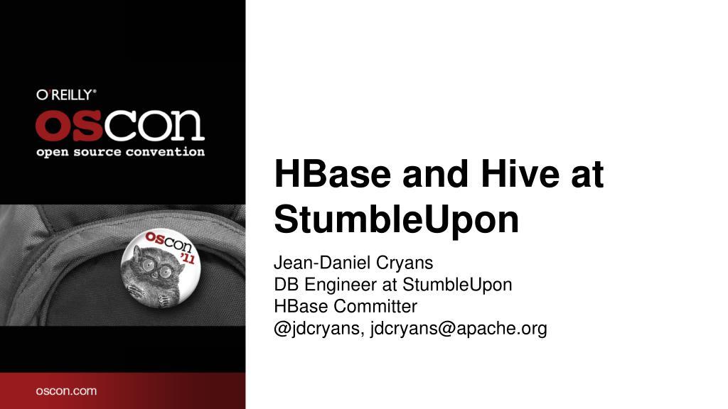 HBase and Hive at StumbleUpon
