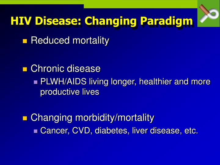Hiv disease changing paradigm