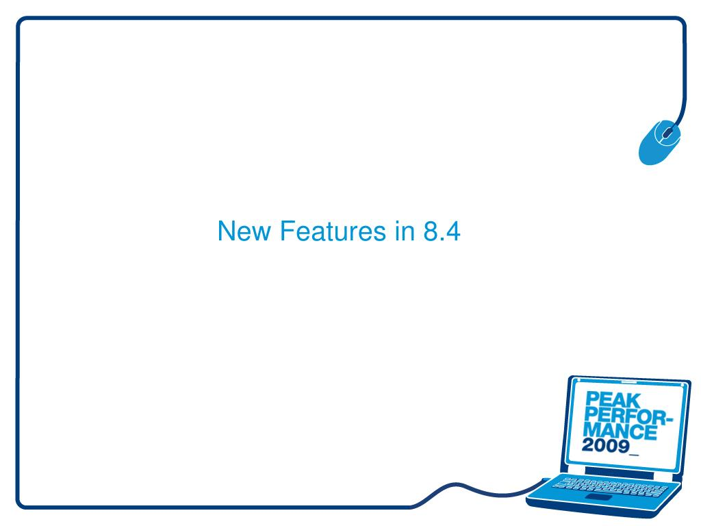 new features in 8 4 l.