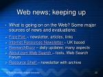 web news keeping up