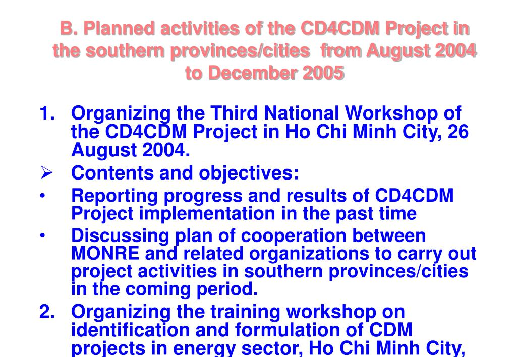B. Planned activities of the CD4CDM Project in the southern provinces/cities  from August 2004 to December 2005