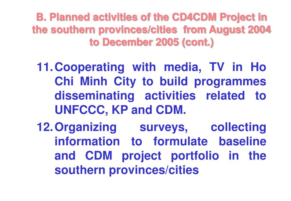 B. Planned activities of the CD4CDM Project in the southern provinces/cities  from August 2004 to December 2005 (cont.)