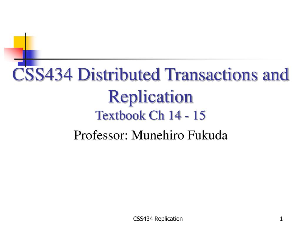CSS434 Distributed Transactions and Replication