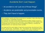 accidents don t just happen
