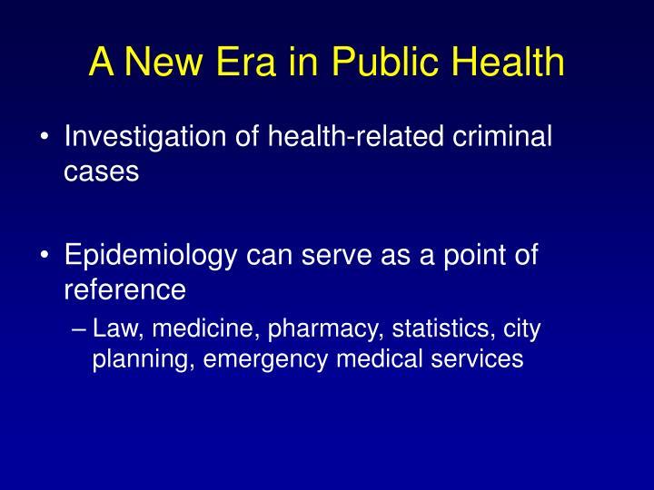A New Era in Public Health
