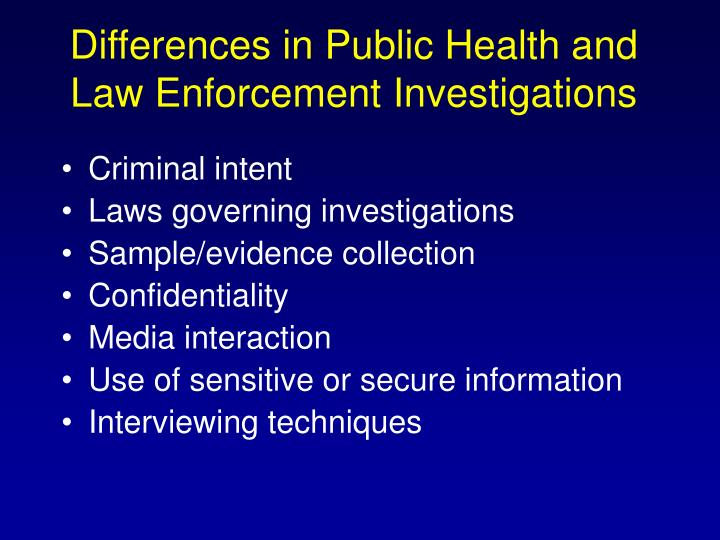 Differences in Public Health and Law Enforcement Investigations
