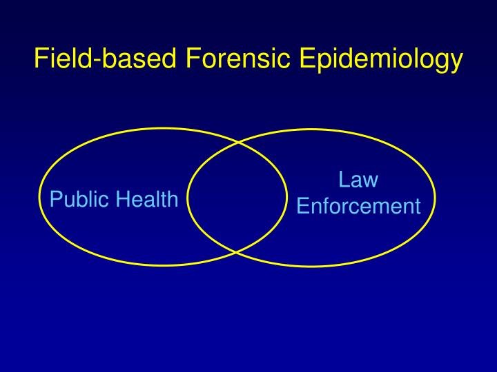 Field-based Forensic Epidemiology