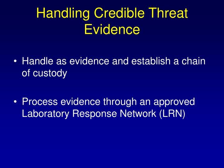 Handling Credible Threat Evidence