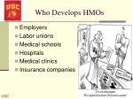 who develops hmos