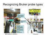recognizing bruker probe types