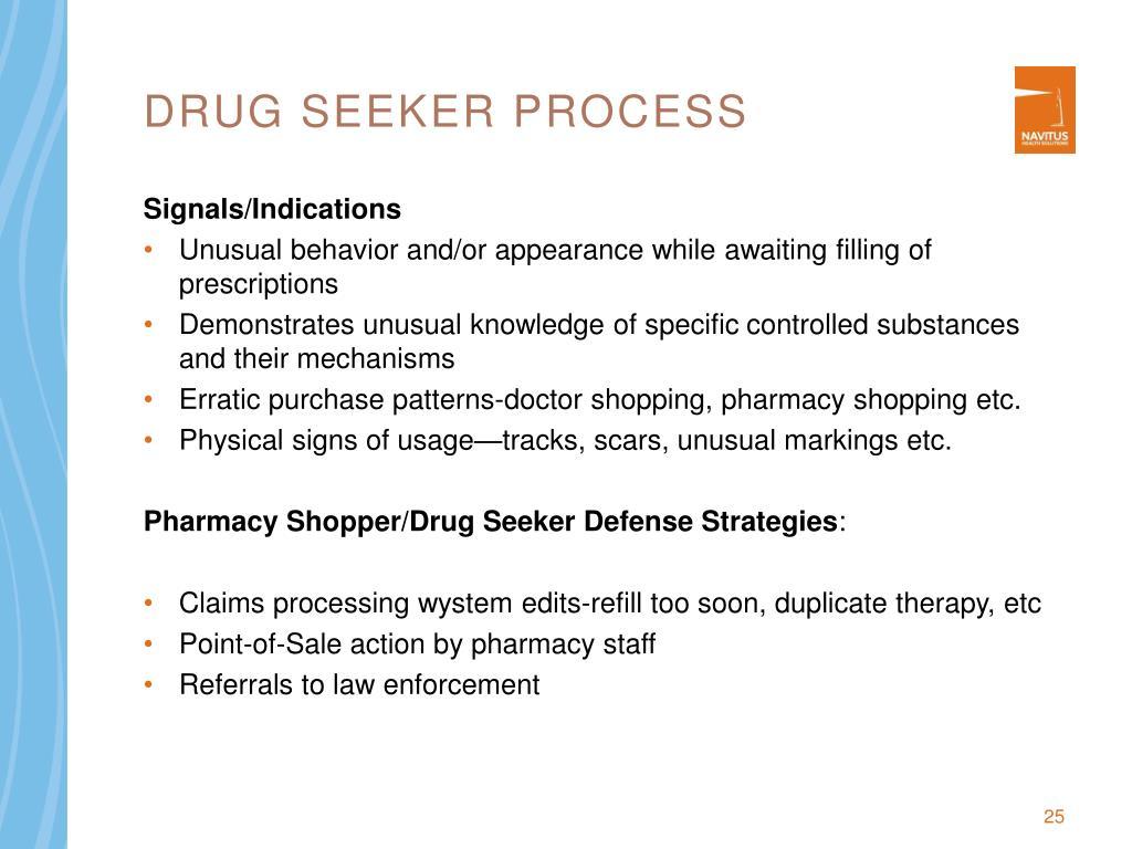 Drug Seeker process