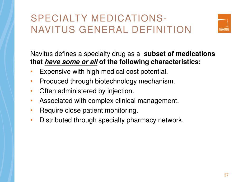 Specialty Medications-  Navitus General Definition