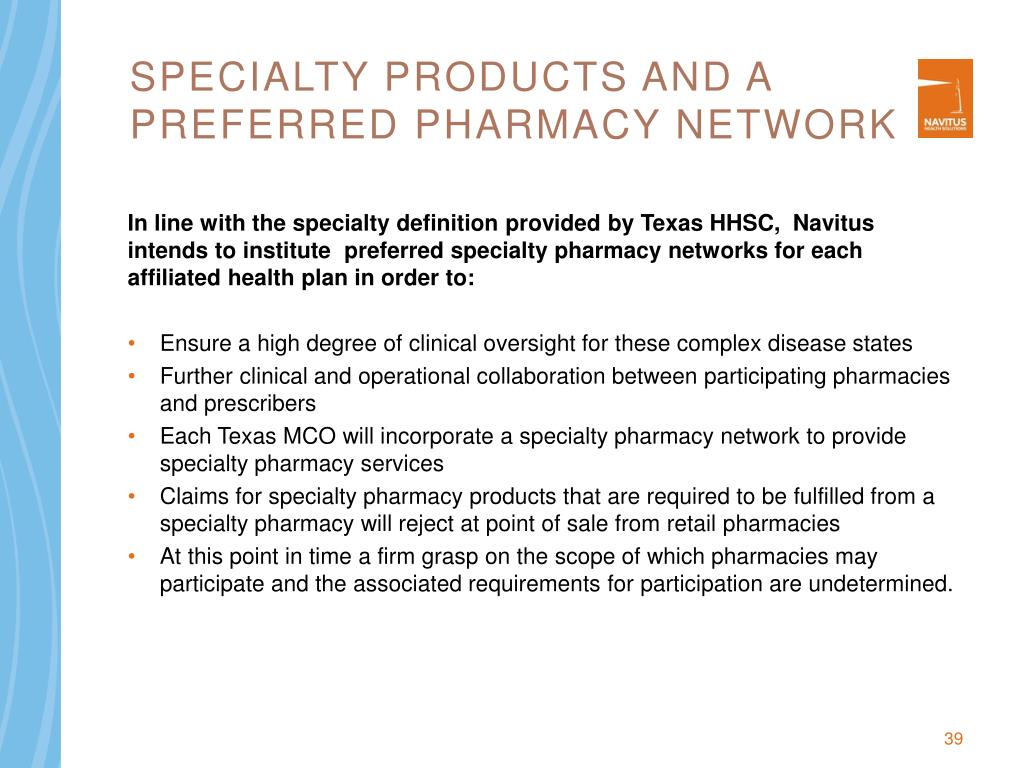 Specialty Products and a preferred Pharmacy Network