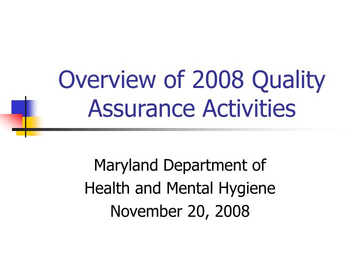 Overview of 2008 quality assurance activities